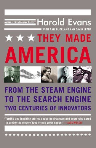 They Made America: From the Steam Engine to the Search...
