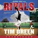 Rivals: A Baseball Great Novel (       UNABRIDGED) by Tim Green Narrated by Tim Green
