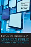img - for The Oxford Handbook of American Public Opinion and the Media (Oxford Handbooks) book / textbook / text book