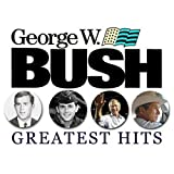 George W. Bush's Greatest Hits