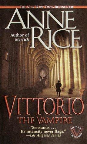 Vittorio, the Vampire, Anne Rice