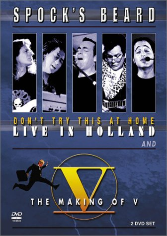 Spock's Beard: Don't Try This at Home: Live in Holland/The Making