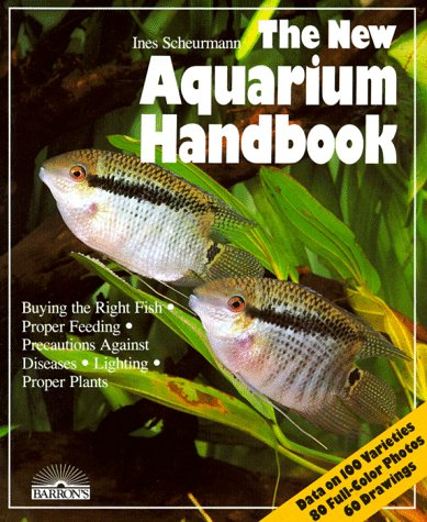 The New Aquarium Handbook: Everything About Setting