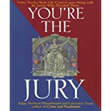 You're the Jury: Solve Twelve Real-Life Court Cases Along With the Juries Who Decided Them ~ Norbert Ehrenfreund