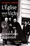 echange, troc Michèle Cointet - L'Eglise sous Vichy 1940-1945 : La repentance en question