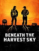 Beneath The Harvest Sky [HD]