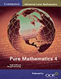 img - for Pure Mathematics 4 (Cambridge Advanced Level Mathematics) book / textbook / text book
