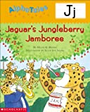 AlphaTales (Letter J: Jaguar's Jamboree): A Series of 26 Irresistible Animal Storybooks That Build Phonemic Awareness & Teach Each letter of the Alphabet