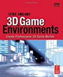 echange, troc Luke Ahearn - 3D GAME ENVIRONMENTS: Create Professional 3d Game Worlds