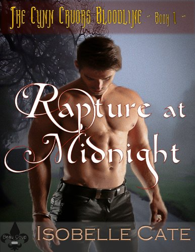 Rapture at Midnight (The Cynn Cruor Bloodline Series Book 1) by Isobelle Cate