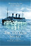 img - for The 100-Year Secret: Britain's Hidden World War II Massacre book / textbook / text book