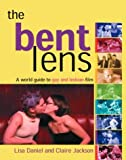 img - for The Bent Lens: 2nd Edition: A World Guide to Gay & Lesbian Film book / textbook / text book