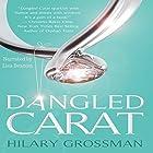 Dangled Carat Hörbuch von Hilary Grossman Gesprochen von: Lisa Beacom
