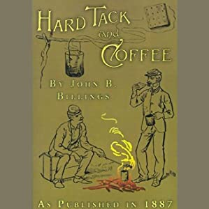 Hard Tack and Coffee | [John D. Billings]