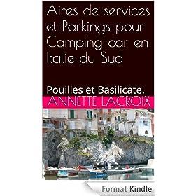 Aires de services et Parkings pour Camping-car en Italie du Sud: Pouilles  et   Basilicate.
