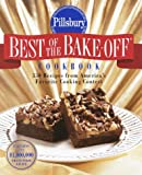 Pillsbury: Best of the Bake-off Cookbook: 350 Recipes from Ameria's Favorite Cooking Contest