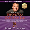 Rich Dad's Before You Quit Your Job: 10 Real-Life Lessons Every Entrepreneur Should Know About Building a Multimillion-Dollar Business Hörbuch von Robert T. Kiyosaki Gesprochen von: Tim Wheeler