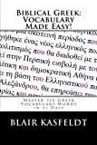 Biblical Greek: Vocabulary Made Easy!: Master 310 Greek Vocabulary Words in 31 Days