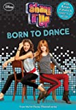 Shake It Up: Born to Dance (Shake It Up! Junior Novel)