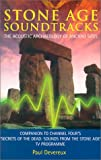 Stone Age Soundtracks: The Acoustic Archaeology of Ancient Sites (184333447X) by Paul Devereux