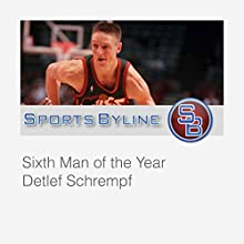 NBA Playoff Performers: Detlef Schrempf Radio/TV Program by Ron Barr Narrated by Ron Barr, Detlef Schrempf