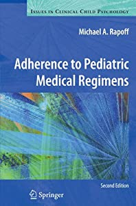 Adherence to Pediatric Medical Regimens (Issues in Clinical Child Psychology)