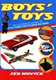 img - for Boys' Toys: An Illustrated History of Little Things That Pleased Big Minds book / textbook / text book