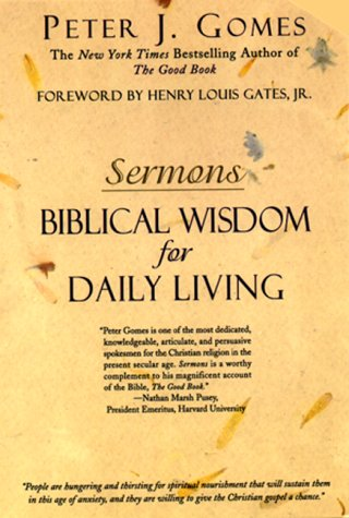 Sermons: Biblical Wisdom for Daily Living, Peter J. Gomes