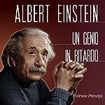 Albert Einstein: Un genio in ritardo | Patrizia Principi
