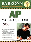img - for Barron's AP World History, Third Edition (Barron's How to Prepare for the AP World History Advanced Placement Examination) book / textbook / text book