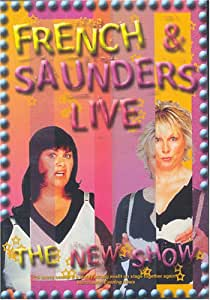 French and Saunders: Live - The New Show