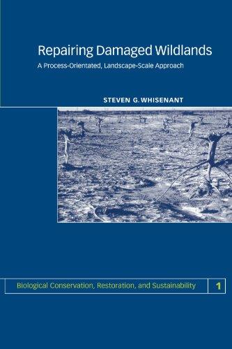 Repairing Damaged Wildlands: A Process-Orientated,...