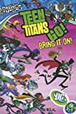 Teen Titans Go! VOL 03: Bring It On!