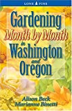 img - for Gardening Month by Month in Washington & Oregon book / textbook / text book