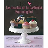 Las recetas de la pastelería Hummingbird: Cupcakes, muffins, tartas, brownies, pasteles, galletas, pasteles de...