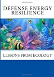 img - for Defense Energy Resilience: Lessons from Ecology book / textbook / text book