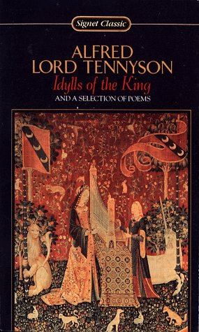 Idylls of the King and a Selection of Poems (Signet classics), Alfred Tennyson