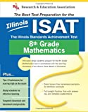 img - for Illinois ISAT 8th Grade Mathematics: The Illinois Standards Achievement Test book / textbook / text book