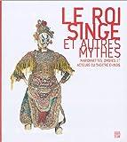 echange, troc Jacques Pimpaneau, Anne-Claire Ducreux, Jean-Luc Penso, Guergana Kostadinova, Collectif - Le Roi singe et autres mythes