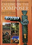 Calling on the Composer: A Guide to European Composer Houses and Museums (0300107501) by Sadie, Julie Anne