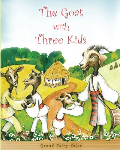 the-goat-with-three-kids-adaptation-of-a-romanian-fairy-tale-by-ion-creanga
