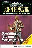 John Sinclair - Sammelband 2: Spannung bis zum Morgengrauen (John Sinclair Sammelband)