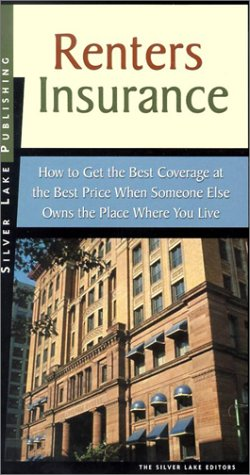 Renter's Insurance: How to Get the Best Coverage for the Cheapest Price When Someone Else Owns the Place Where You Live