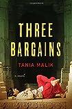 Tania Malik The Three Bargains: A Novel