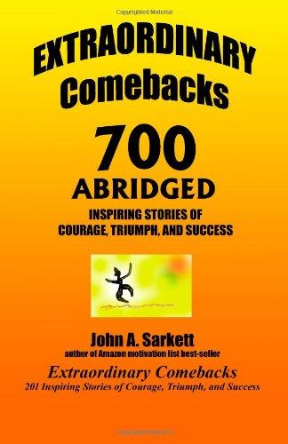 EXTRAORDINARY Comebacks 700 ABRIDGED: 700 Inspiring Stories of Courage, Triumph, and Success