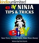 Ebay Ninja Tips & Tricks: Save Time,...