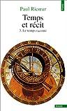 echange, troc Paul Ricoeur - Temps et récit, tome 3