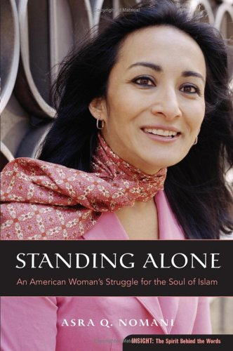 Standing Alone: An American Woman's Struggle for the Soul of Islam (Plus): Asra Q. Nomani: Amazon.com: Books