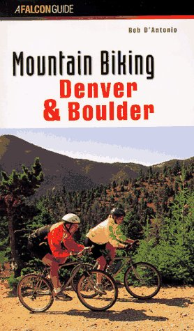 Mountain Biking Denver and Boulder, BOB D'ANTONIO