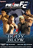 Pride 25 - Body Blow [DVD]